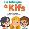 Florence Servan-Schreiber, Isabelle Pailleau, Audrey Akoun, La Fabrique à Kifs