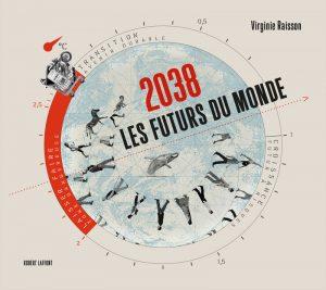 Virginie Raisson, 2038, Les Futurs du Monde (2016)