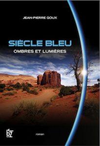 Jean-Pierre Goux, Siècle Bleu (2010)
