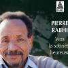 Pierre Rabhi, Vers la Sobriété Heureuse (2010)