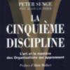 Peter Senge, La cinquième discipline, l'Art et la manière des organisations qui apprennent, 1992