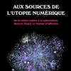 Fed Turner, Aux sources de l'utopie numérique, 2013