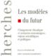 Amy DAHAN DALMEDICO, Les modèles du futur (2007)