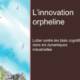 L'innovation orpheline, Marine AGOGUE - 2013