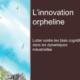 L'innovation orpheline, Marine AGOGUE - 2013