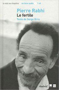 Serge Orru, Pierre Rabhi, Le Fertile (2011)