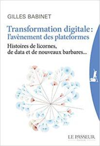 Gilles Babinet, Transformation digitale : l'avènement des plateformes (2016)