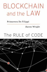 Primavera de Filippi, Blockchain and the Law: The Rule of Code (2018)