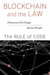 Primavera de Filippi, Blockchain and the Law: The Rule of Code (2018)