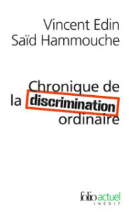Vincent Edin, Chronique de la discrimination ordinaire (2012)