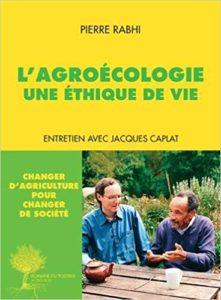 Pierre Rabhi, L'agroécologie. Une éthique de vie (2015)