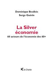 Serge Guérin & Dominique Boulbès, La Silver économie (2018)
